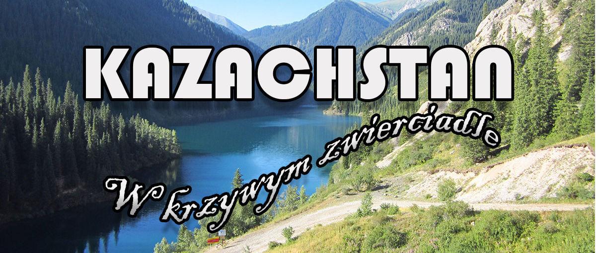 Kazachstan - cykl w krzywym zwierciadle