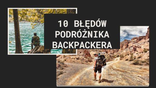 10 błędów podróżnika backpackera