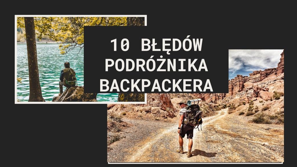 10 bledow podroznika backpacera