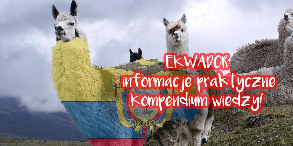 Ekwador - wszystko co musisz wiedzieć, informacje praktyczne