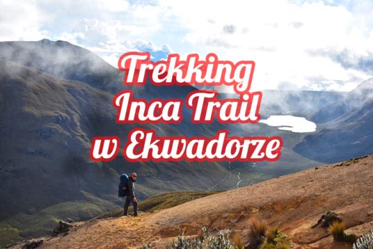 Inca Trail w Ekwadorze