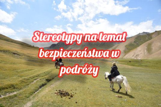 Stereotypy na temat bezpieczeństwa w podróży