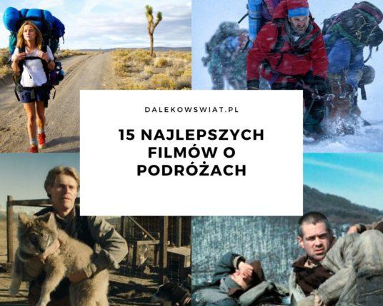 15 najlepszych filmów podróżniczych